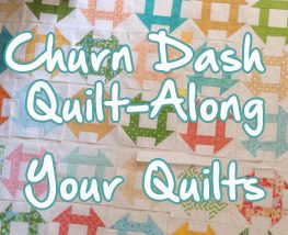 We'd love to see the quilts you're making for our Churn Dash Quilt-Along!
