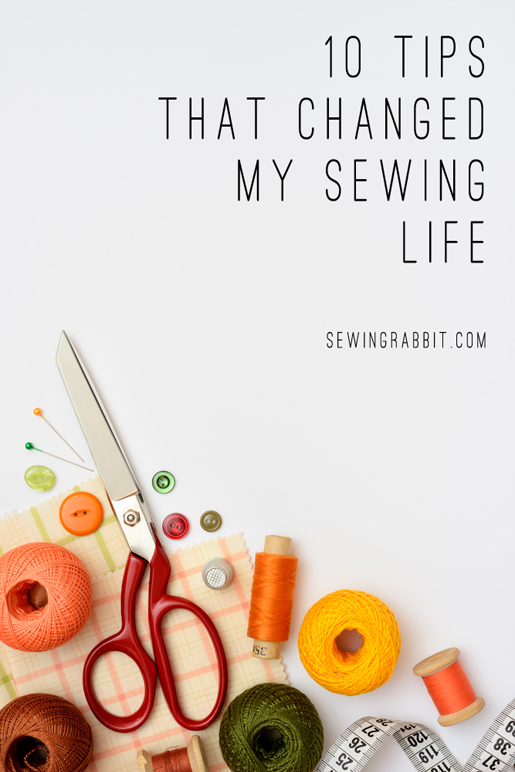 10 Tips to change my sewing life by Jessica Abbott