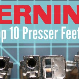 Top 10 Presser Feet WeAllSew Blog