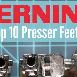 Top 10 Presser Feet WeAllSew Blog