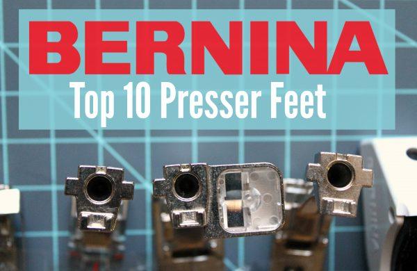 Top_10_BERNINA_PresserFeet
