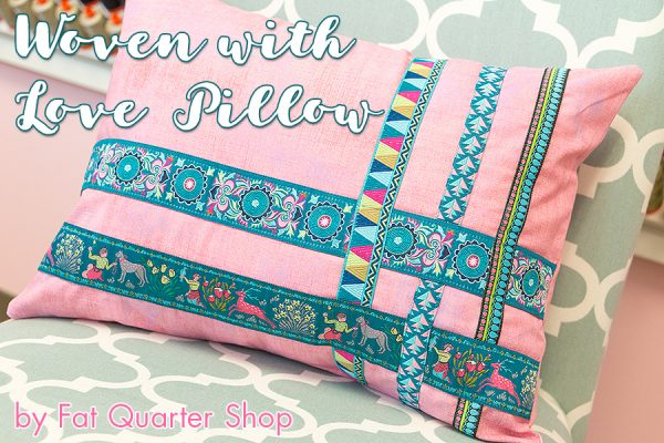 Woven with Love pillow by Fat Quarter Shop