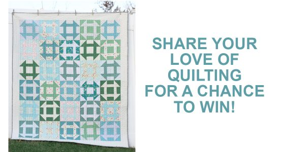 Share your love of quilting and win