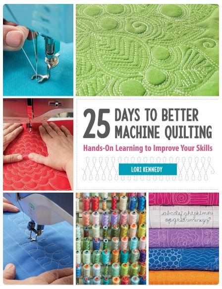 25 Days to Better Machine Quilting by BERNINA Ambassador Lori Kennedy